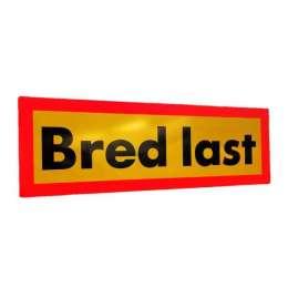 Skylt Bred Last